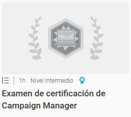 Examen de certificación de Campaign Manager