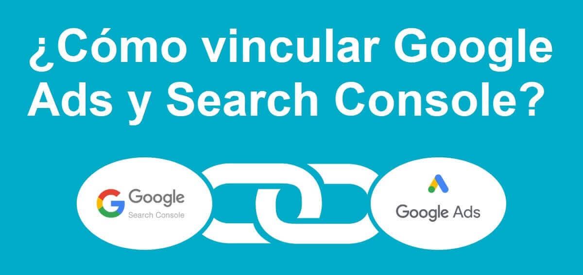 tutorial search console como vincular google ads
